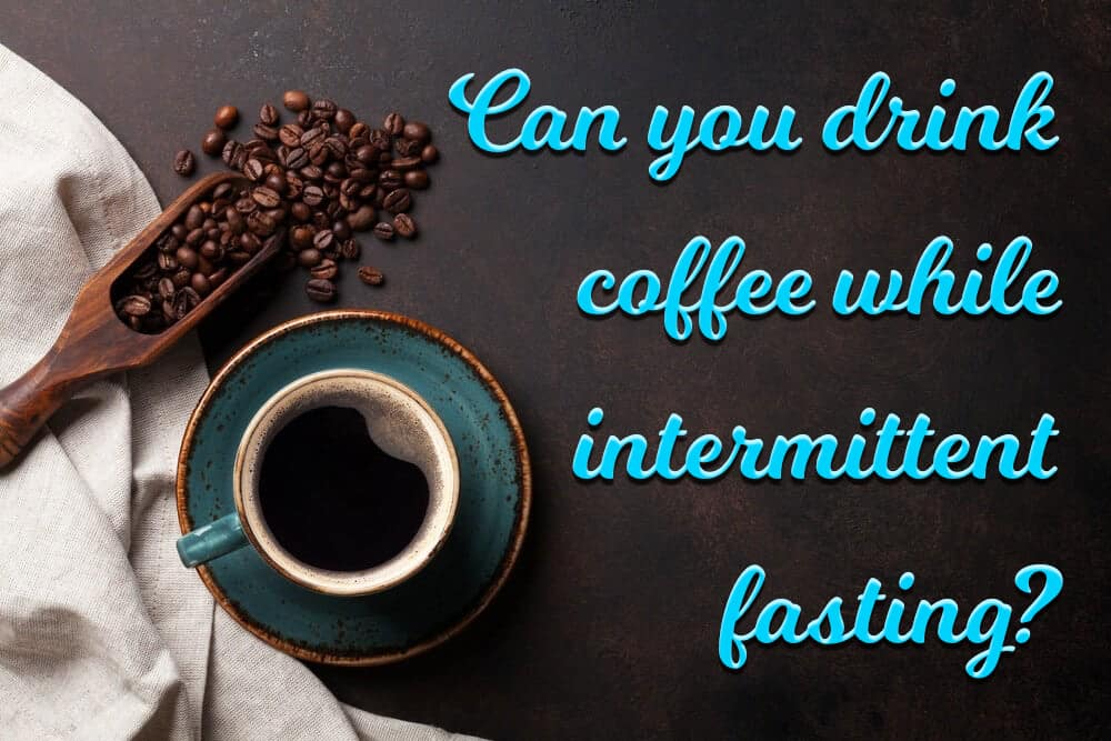 Intermittent fasting coffee