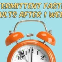 Your Intermittent Fasting Results After 1 Week (What to Expect)