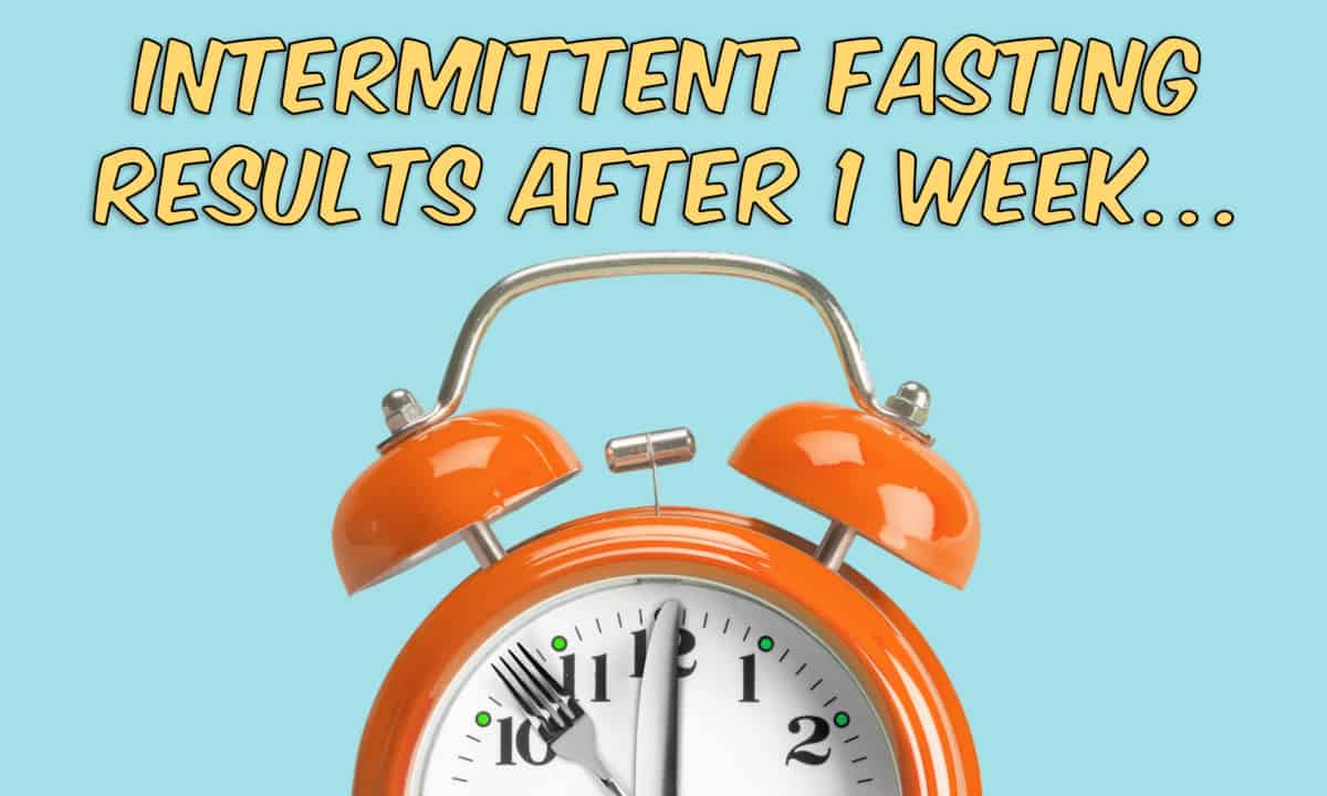 intermittent fasting results 1 week